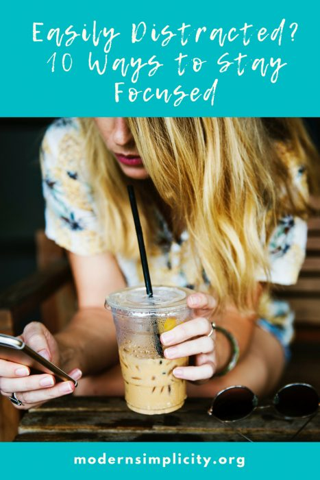 Easily Distracted? 10 Ways to Stay Focused