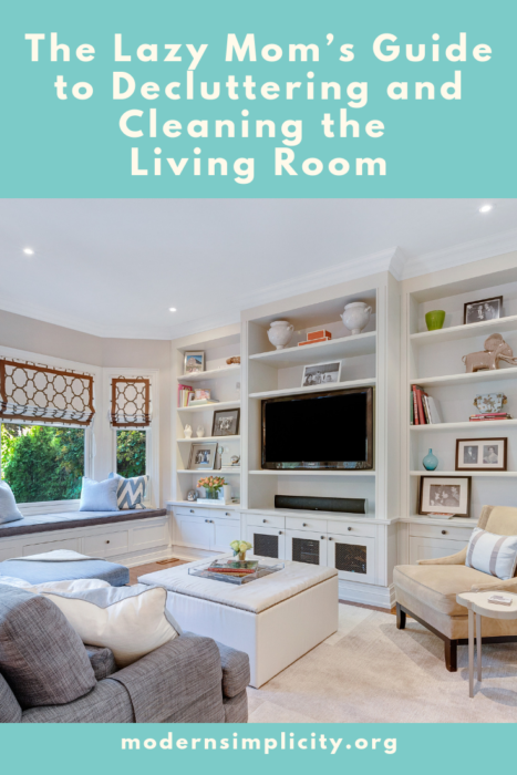 The Lazy Mom's Guide to Decluttering and Cleaning the Living Room