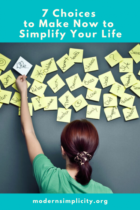 7 Choices to Make Now to Simplify Your Life